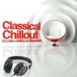 Edvard Grieg,Johannes Brahms&Edward Elgar Classical Chillout - Elgar, Grieg & Brahms