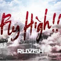 RUVISH Fly High!!