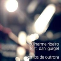 Guilherme Ribeiro/Dani Gurgel Ventos de Outrora
