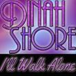 Dinah Shore I'll Walk Alone