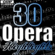Various Artists 30 Opera Highlights