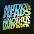 Muttonheads/Eden Martin Another Way (feat.Eden Martin)