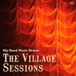 Various Artists Big Band Music Deluxe: The Village Sessions, Vol. 5
