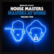Various Artists Defected Presents House Masters - Masters At Work Volume Two