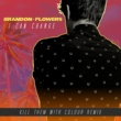 Brandon Flowers I Can Change [Kill Them With Colour Remix]