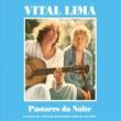Vital Lima Pastores da Noite - A Música de Vital Lima e Hermínio Bello de Carvalho