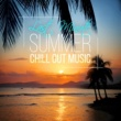 Dubai Relax Consort Last Minute Summer Chill Out Music ‐ Chill Music, Siesta Holidays, Sunset Session, Beach Music, Party