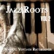 Various Artists Jazz Roots - Original Vintage Recordings, Vol. 2