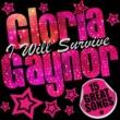 Gloria Gaynor Gloria Gaynor: I Will Survive