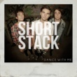 Short Stack Dance With Me