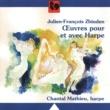 Chantal Mathieu Julien-François Zbinden: Oeuvres pour et avec Harpe (Works for Harp)