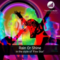 Trackfish Music Rain Or Shine (In the style of 'Five Star') [Karaoke Version]