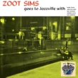 Zoot Sims Quintet Zoot Sime Goes to Jazzville