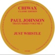 Paul Johnson & Paul Johnson Just Whistle (Original Mix)