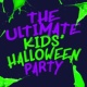 Kids' Halloween Party,Halloween-Kids&Scary Sounds The Utimate Kids' Halloween Party