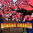 Banana Shakes 桜道