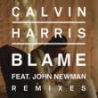 Calvin Harris ブレイム feat. ジョン・ニューマン (Remixes)