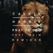Calvin Harris プレイ・トゥ・ゴッド feat. ハイム (Remixes)