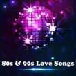 Various Artists 80s and 90s Love Songs
