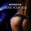 Murdbrain Move Your Ass
