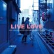曽我部恵一 LIVE LOVE (Live)