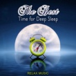 Various Artists The Best Time for Deep Sleep ‐ Relaxing Therapy Sounds and Sleeping Music to Help You Relax All Night Long, Healing Meditation and Lullaby Songs for Better Sleep