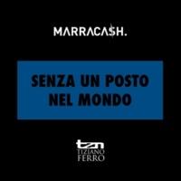 Marracash/Tiziano Ferro Senza Un Posto Nel Mondo (feat.Tiziano Ferro) [New Version]