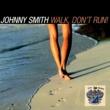 Johnny Smith Walk, Don't Run