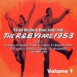 Various Artists The R & B Years 1953 Vol.1