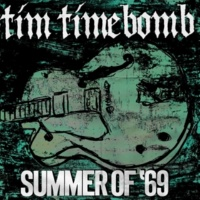 Tim Timebomb Summer Of '69