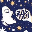 Fat Night Sometimes