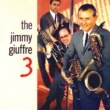 Jimmy Giuffre The Jimmy Giuffre 3 Remastered 1957