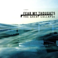 Fear My Thoughts The Great Collapse