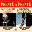 Mariachi Mexico&Mariachi America Frente a Frente