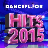 Dancefloor Hits 2015 Waiting All Night