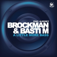 Brockman & Basti M A Little More Bass (feat. Aleksey) [Radio Mix]