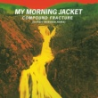 My Morning Jacket Compound Fracture [Giorgio Moroder & Roman Luth Remix]