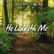 Stan Whitmire He Leadeth Me: Hymns By Request