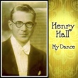 Henry Hall What Will I Tell My Heart
