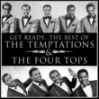 The Temptations Get Ready… the Best of the Temptations and the Four Tops
