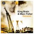 King Brain & Marc Fisher Genesis