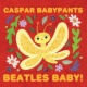 Caspar Babypants Beatles Baby!