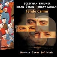 Süleyman Erguner,İhsan Özgen&Koray Safkan Dua