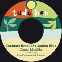 Conjunto Brasileño Samba Blue&Marilda Cae, Cae