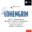 Herbert von Karajan/René Kollo/Anna Tomowa-Sintow/Dunja Vejzovic/Siegmund Nimsgern/Karl Ridderbusch/Robert Kerns/Chöre der Deutschen Oper Berlin/Berliner Philharmoniker Wagner - Lohengrin