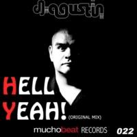 DJ AGUSTIN & DJ AGUSTIN Hell Yeah (Original Mix)
