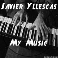 Javier Yllescas & Javier Yllescas My Music (Original Mix)