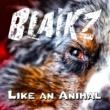 Blaikz Like an Animal