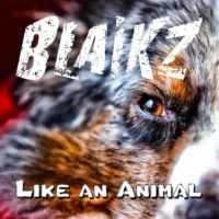 Blaikz & Blaikz Like an Animal (3Reason Remix)