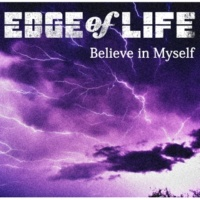 EDGE of LIFE Believe in Myself(アニメ version)